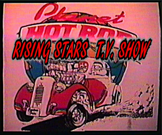 THE DEMSEYS PLANET HOT ROD RISING STARS T.V. SHOW